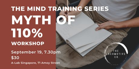 The Mind Training Series - Myth of 110% Workshop tickets