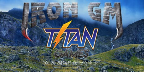 Titan Games Iron DM Event @ Firefighter ComicCon tickets