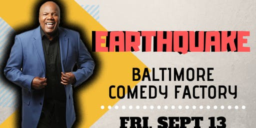 Earthquake LIVE at the Baltimore Comedy Factory