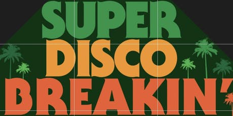 Super Disco Breakin' w/DJ REVOLUTION, HOUSESHOES & DANTE ROSS tickets