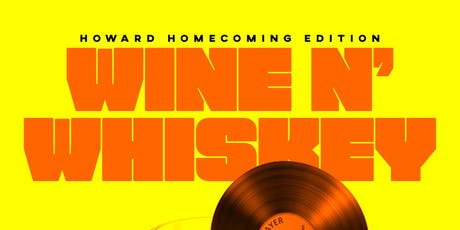 GoHamHU Presents: WINE N' WHISKEY:  Howard Homecoming Edition tickets