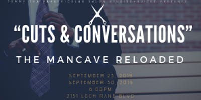 """""""Cuts and Conversations"""" The Man Cave Reloaded"""