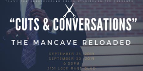 """Cuts and Conversations"" The Man Cave Reloaded tickets"