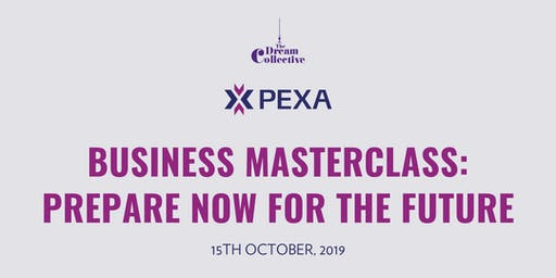PEXA x The Dream Collective Business Masterclass:  Prepare Now For The Future