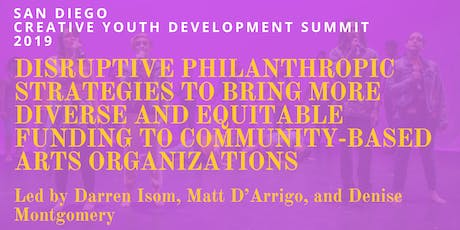 San Diego Creative Youth Development Summit 2019 Discussion for Funders tickets