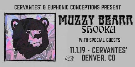 Muzzy Bearr w/ Shooka tickets