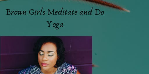 Brown Girls Meditate & Do Yoga