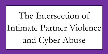 The Intersection of Intimate Partner Violence and Cyber Abuse tickets