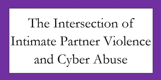 The Intersection of Intimate Partner Violence and Cyber Abuse