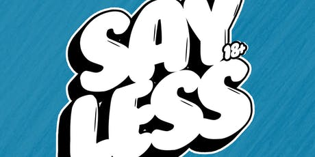 Say Less (18+) @ The Grand Nightclub 10/03/19 tickets