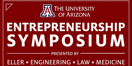 UA Entrepreneurship Symposium Presented by Eller, Engineering, Law & Med tickets