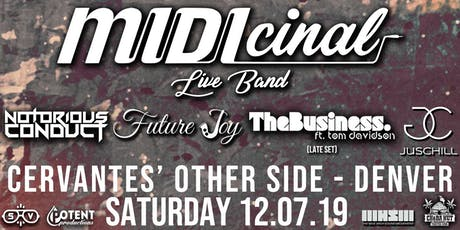 MIDIcinal Live Band w/ Notorious Conduct, Future Joy, TheBusiness, JusChill tickets