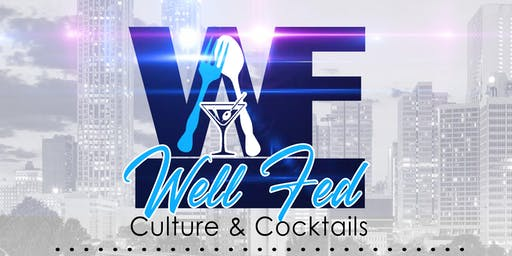 Well Fed: Culture & Cocktails