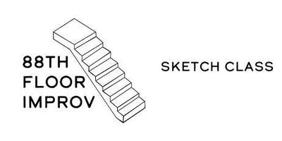 88th Floor Improv Sketch Comedy Class (Thursdays)