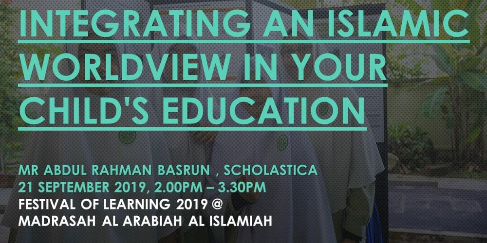INTEGRATING AN ISLAMIC WORLDVIEW IN YOUR CHILD'S EDUCATION