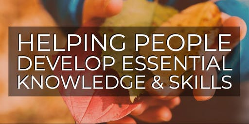 Helping People Develop Essential Knowledge & Skills