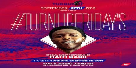 TurnUpU presents #TurnUpFridays with Live Performance by Haiti Babii tickets