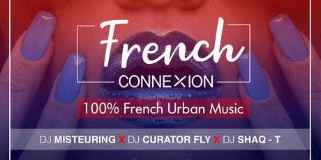 FRENCH CONNEXION - 100% FRENCH URBAN MUSIC  tickets