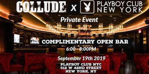 Collude x Playboy - Complimentary Open Bar 6 - 8pm