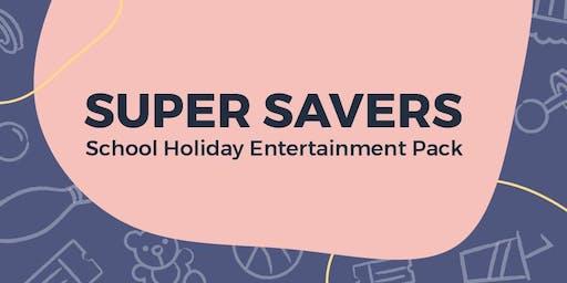 Super Savers School Holiday Entertainment Packs