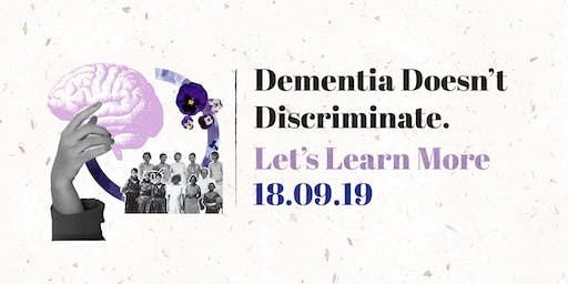 Dementia Doesn't Discriminate. Let's Learn More 18.09.19.