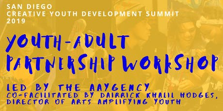 San Diego Creative Youth Development Summit 2019 Youth Leaders Workshop tickets