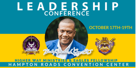 Higher Way Ministries  And  EAGLES Fellowship Leadership Conference 2019 tickets