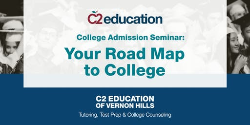 College Admission Seminar: Your Road Map to College