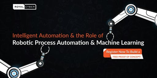 Intelligent Automation & the Role of Robotic Process Automation & ML