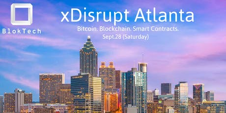 BlokTech xDisrupt: Atlanta | Bitcoin, Blockchain, and Cryptocurrency tickets