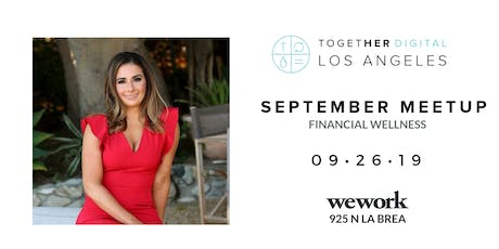 Together Digital Los Angeles | Financial Wellness | September Meetup tickets