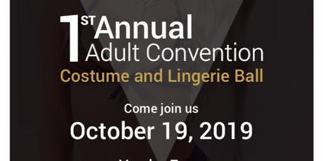 1st Annual Adult Convention Costume and Lingerie Ball tickets