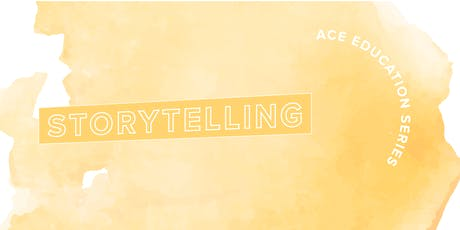 ACE Education Series: Storytelling tickets