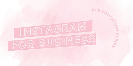ACE Education Series: Instagram for Business tickets