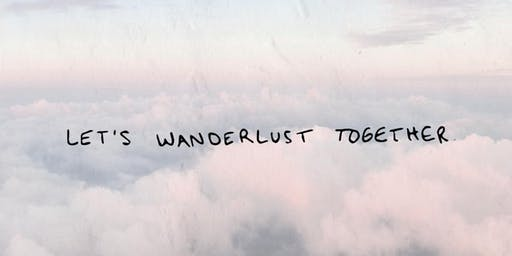 Let's Wanderlust Together!