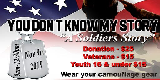 "You Dont Know My Story Breakfast Symposium "" A Soldiers Story""                          No Refunds"