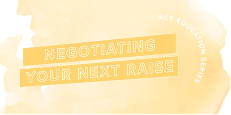 ACE Education Series: Negotiating Your Next Raise tickets