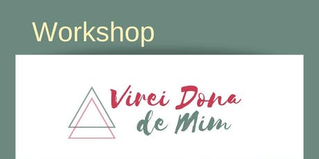 Workshop Virei Dona de Mim ingressos