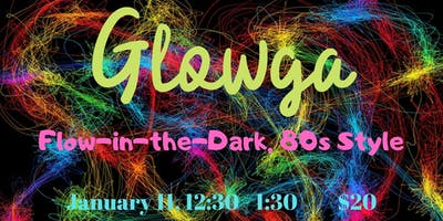 Glowga Flow, 80s Style (Flow-in-the-Dark Yoga)
