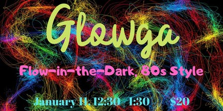 Glowga Flow, 80s Style (Flow-in-the-Dark Yoga) tickets