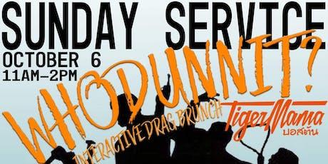 Tiger Mama Drag Brunch - Sunday Service: Whodunnit Interactive Drag Brunch tickets