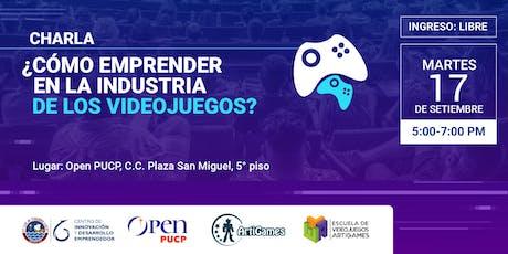 [Charla] : ¿Cómo emprender en la industria de videojuegos? entradas