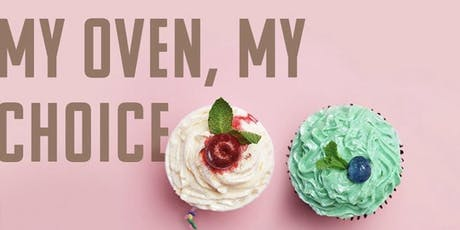 My Oven, My Choice: Bake Sale Pop-up tickets