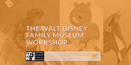 Walt Disney Family Museum Workshop - October 13, 2019 tickets