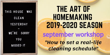 "The Art of Homemaking: ""A Time for Everything-Even Cleaning"" tickets"
