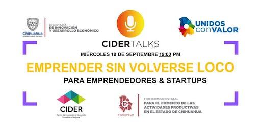 """CIDER Talks """"Emprender sin volverse loco"""""""