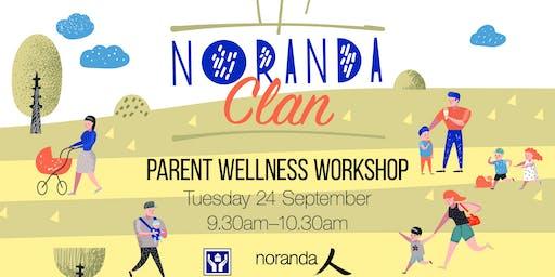 Noranda Clan Morning Tea - Parent Wellness Workshop