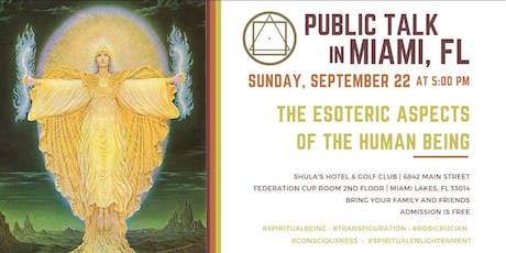 "Public Talk in Miami, FL - ""The Esoteric Aspects of the Human Being"" tickets"