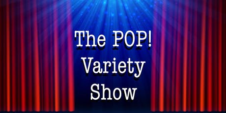 The POP! Variety Show tickets