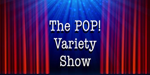 The POP! Variety Show